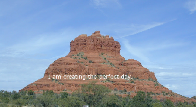 Bell Rock photo including one of the daily positive affirmations:  I am creating the perfect day.