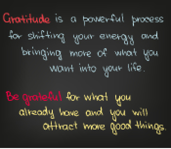 When using thhe Law of Gratitude, remember that gratitude is a powerful process for shifting your energy and bringing more of what you want into your life.